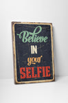 Pixelated Vintage Sign Believe in Your Selfie Canvas Wall Art