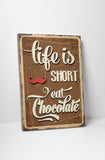 Pixelated Vintage Sign Life is Short Eat Chocolate Canvas Wall Art