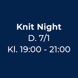Knit Night Garn Galore 07/01-2020 19:00 - 21:00 strikkecafe og strikkearrangement og strikkeaften og strikkeklub