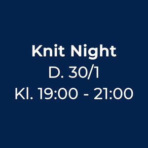 Knit Night Garn Galore 30/01-2020 19:00 - 21:00 strikkecafe og strikkearrangement og strikkeaften og strikkeklub