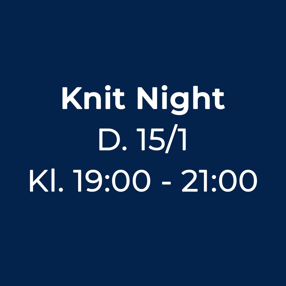 Knit Night Garn Galore 15/01-2020 19:00 - 21:00 strikkecafe og strikkearrangement og strikkeaften og strikkeklub