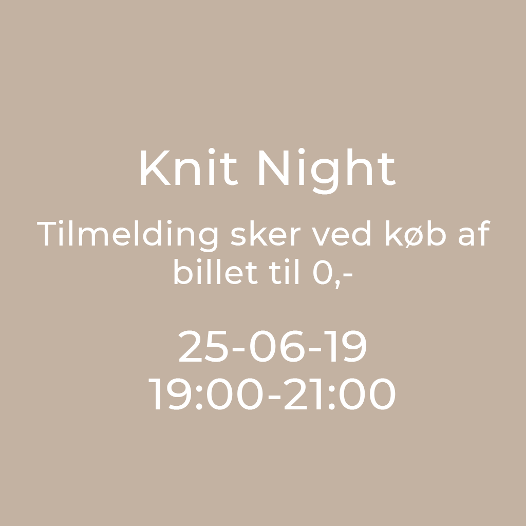 Knit Night hos Garn Galore 25-06-19 19:00 - 21:00 Strikkeaften og strikkecafe i lyngby