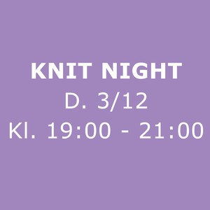 Knit Night Garn Galore 03/12-2019 19:00 - 21:00