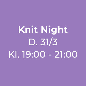 Knit Night Garn Galore 31/03-2020 19:00 - 21:00 strikkecafe og strikkearrangement og strikkeaften og strikkeklub