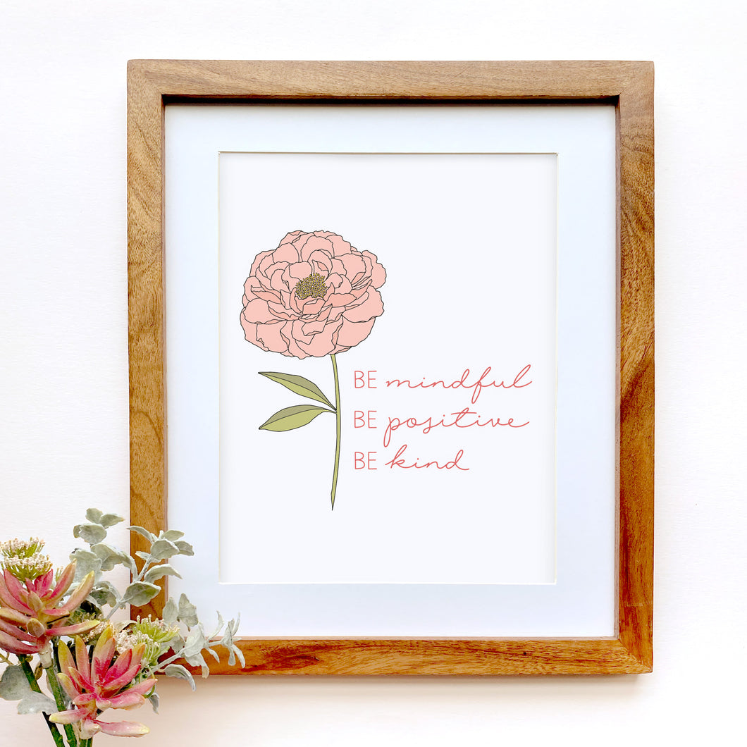 The Rosy Redhead-Be Mindful Be Kind Be Positive Floral Art Print