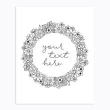 Load image into Gallery viewer, Art-Print-Floral Wreath-Custom-text-Black and White