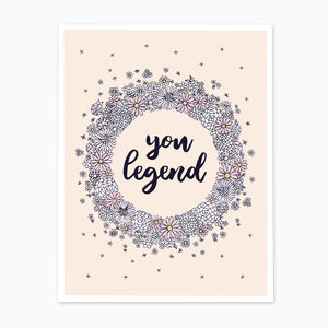 YOU LEGEND PRINT – 8.5 x 11