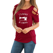 Load image into Gallery viewer, Tops T-shirt - I'd Rather Be Sewing