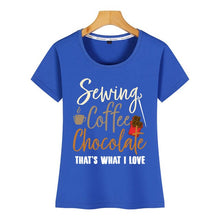 Load image into Gallery viewer, Tops T-Shirt  - Sewing, Coffee and Chocolate
