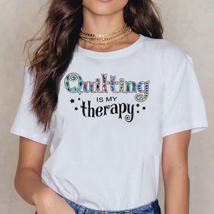 Tops T-Shirt - Quilting Is My Therapy