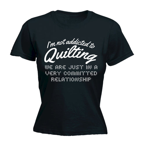 Tops T-Shirt - I'm not addicted to quilting
