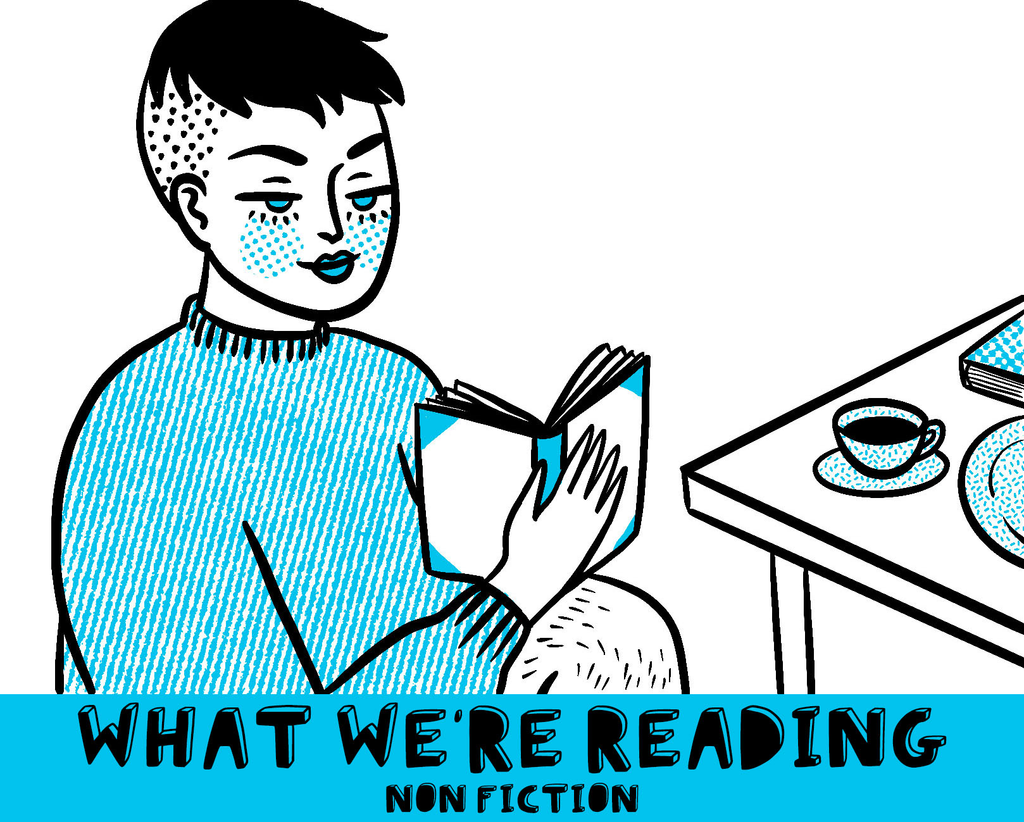 What We're Reading - - Non Fiction