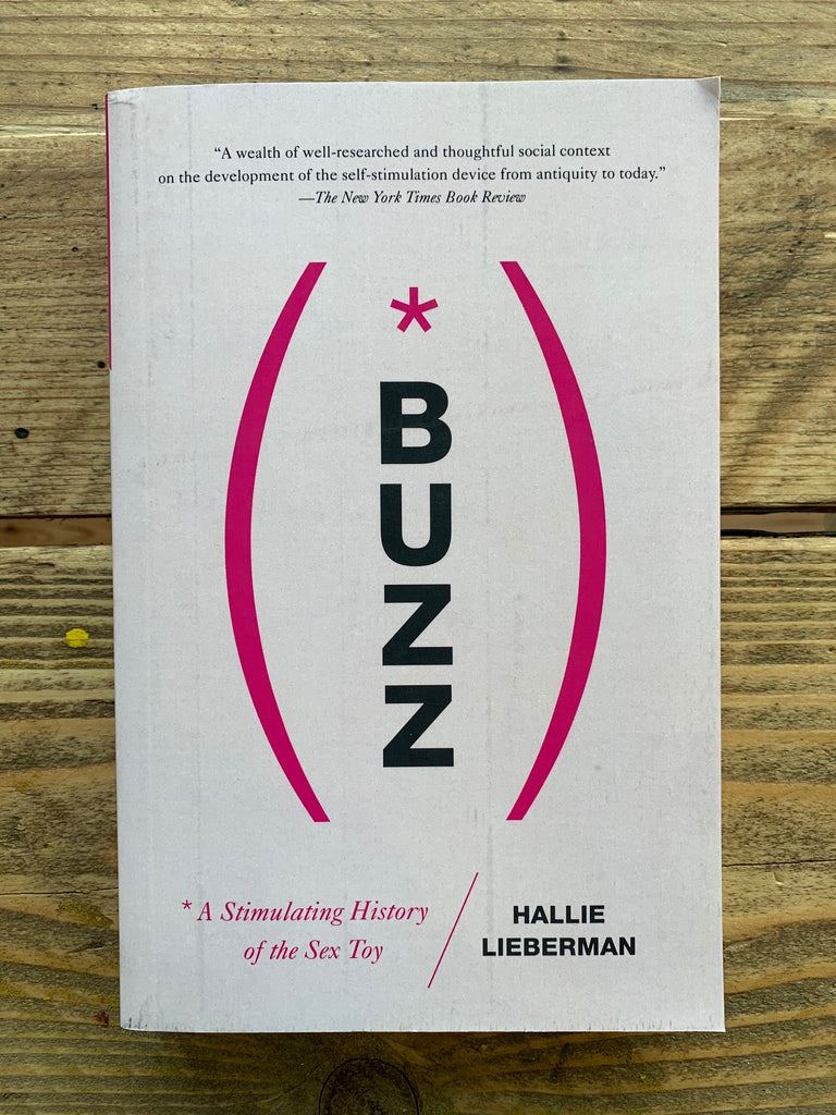 Buzz : The Stimulating History of the Sex Toy