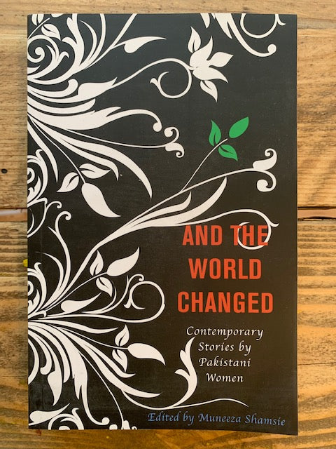 And The World Changed : Contemporary Stories by Pakistani Women