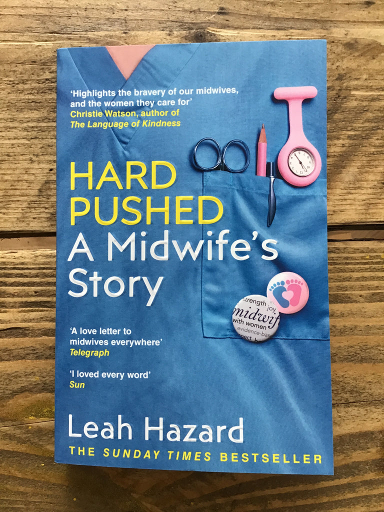 Hard Pushed, A Midwife's Story