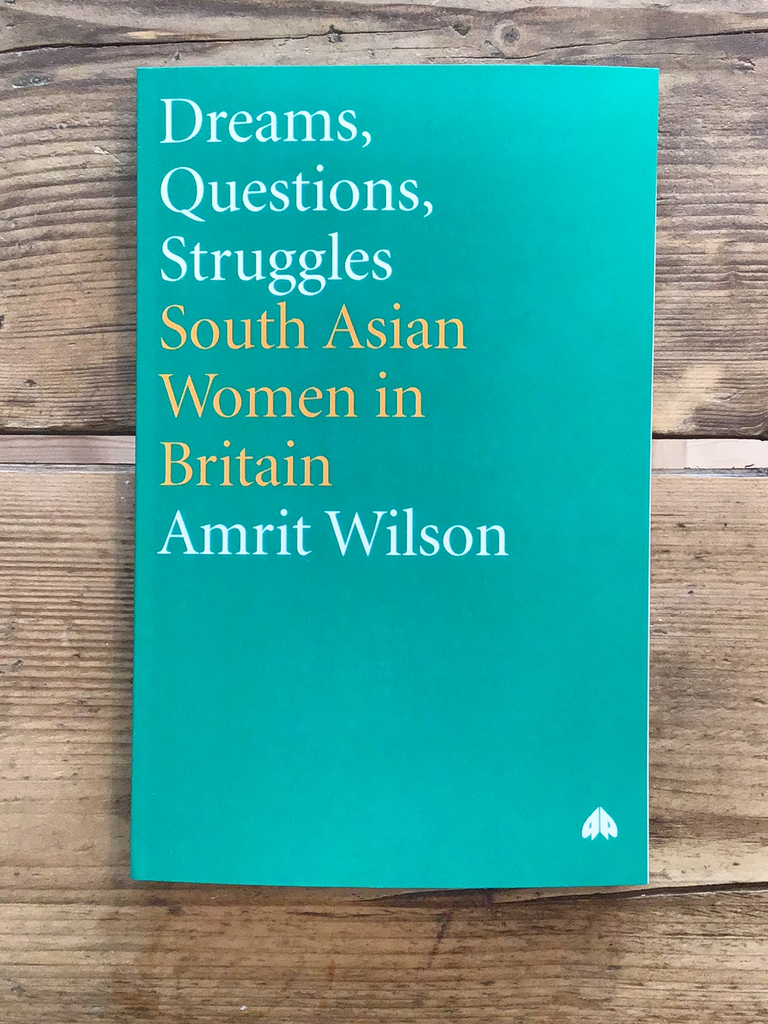 Dreams Questions Struggles: South Asian Women in Britain