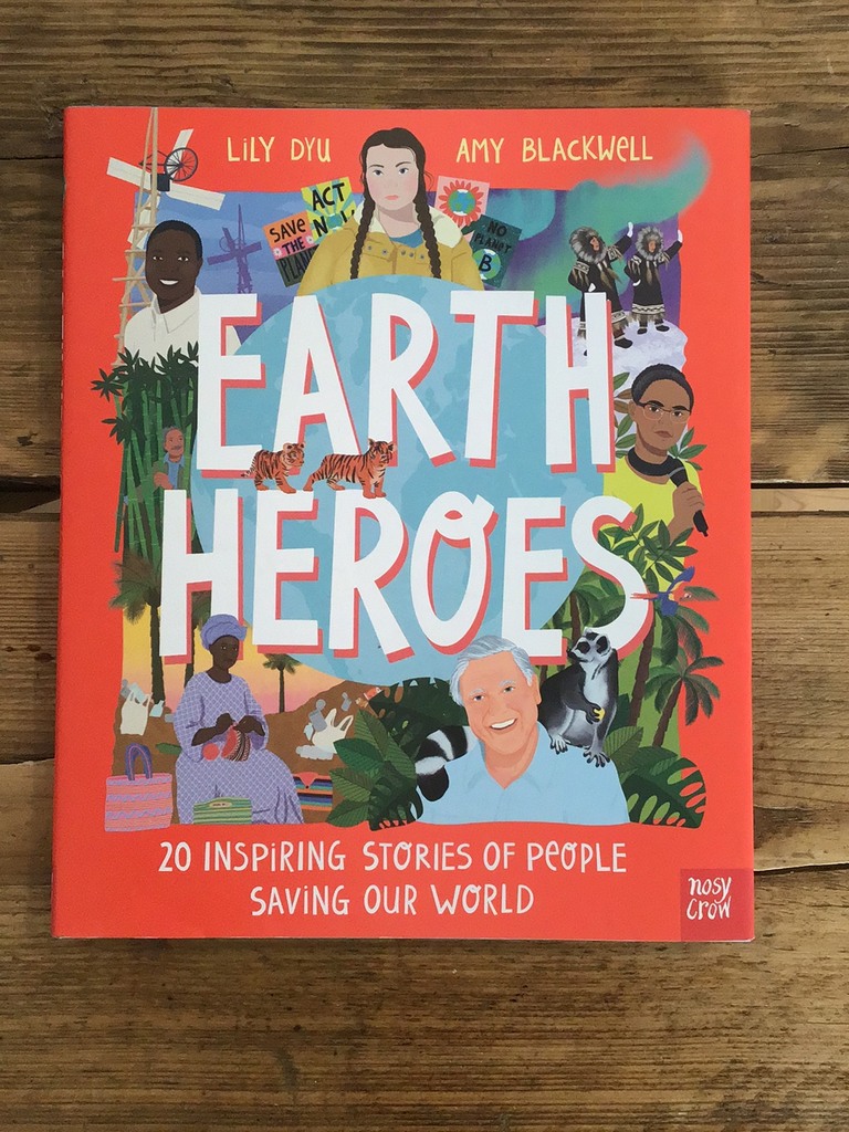 Earth Heroes : Twenty Inspiring Stories of People Saving Our World