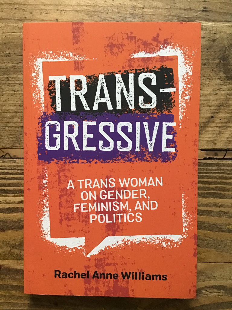 Transgressive: A Trans Woman on Gender, Feminism and Politics
