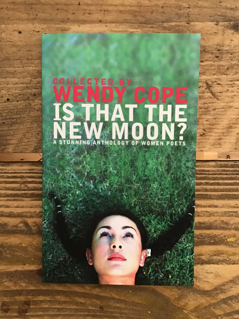 Is That the New Moon: A Stunning Anthology of Women Poets