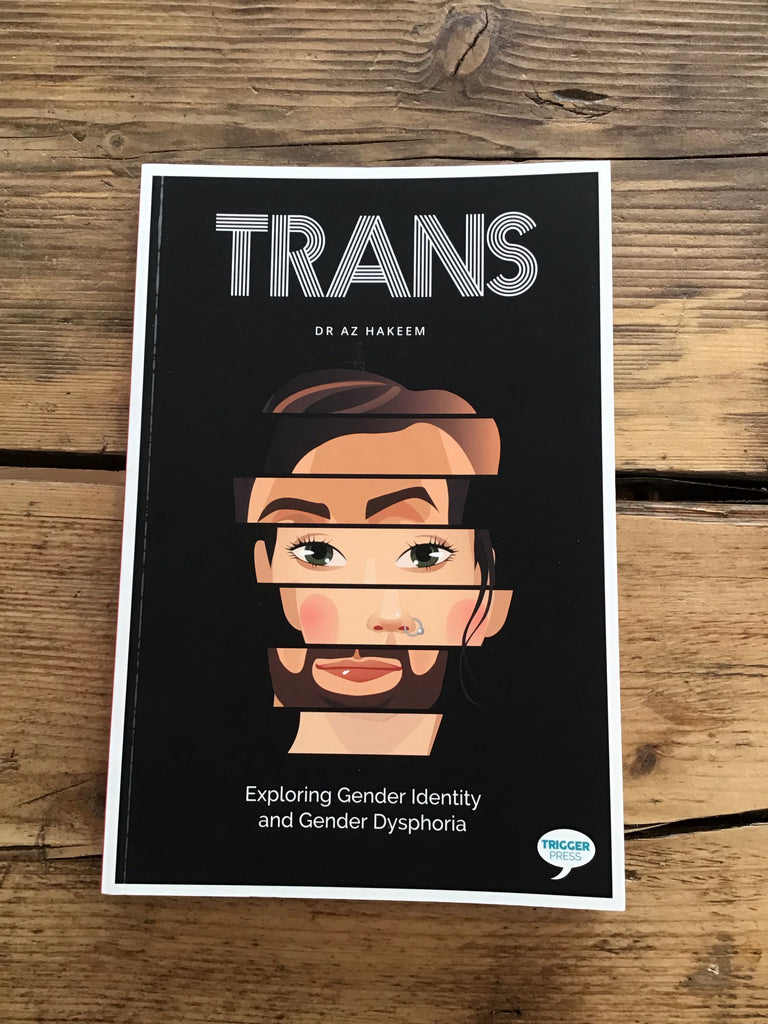 Trans : Exploring Gender Identity and Gender Dysphoria