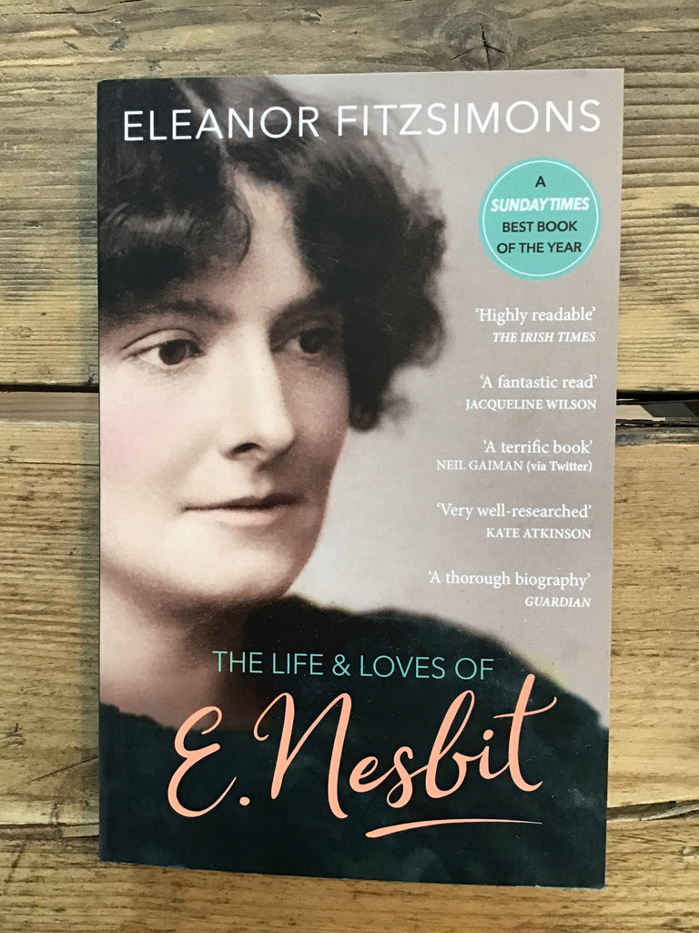 The Life and Loves of E Nesbit