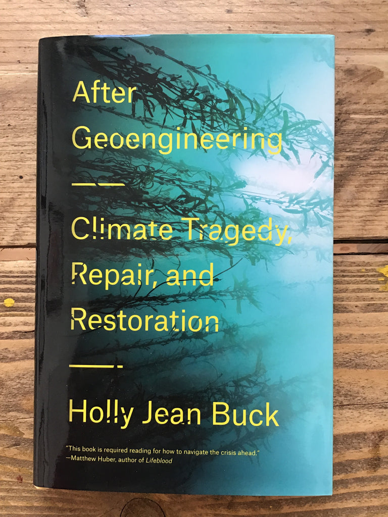 After Geoengineering; Climate Tragedy, Repair, and Restoration