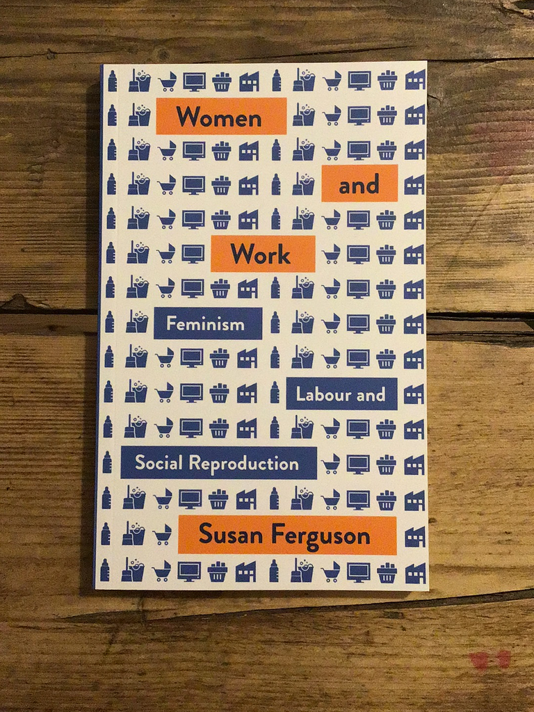 Women and Work: Feminism, Labour, and Social Reproduction