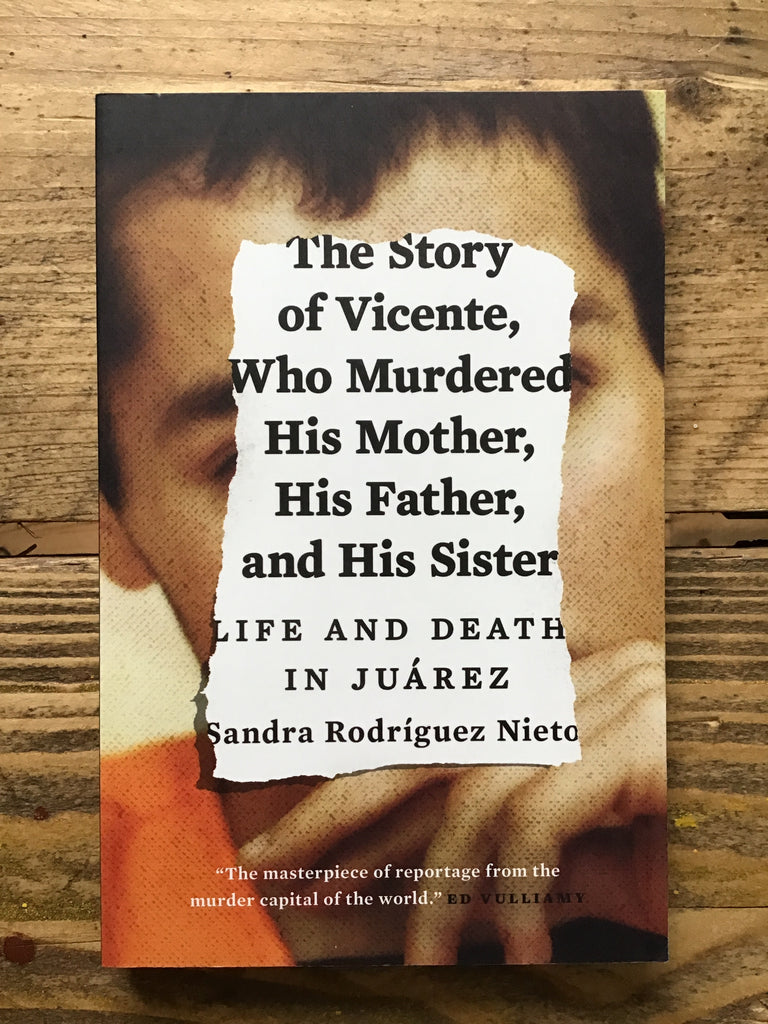 Story of Vicente, Who Murdered His Mother, His Father, and His Sister