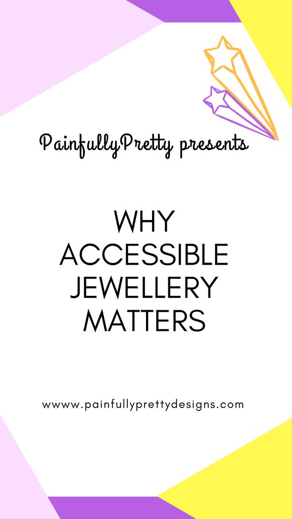 Why Accessible Jewellery Matters