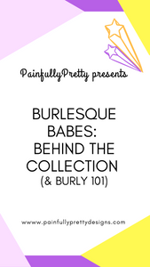 Burlesque Babes: Behind The Collection (& Burly 101)