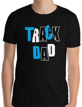 Load image into Gallery viewer, Track Dad TShirt