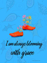 Load image into Gallery viewer, Inspirational Poster - I am always blooming with grace