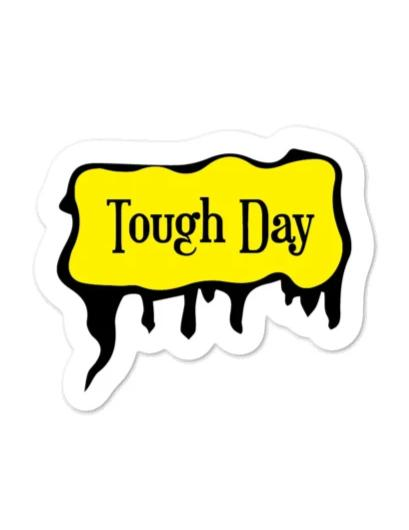 Font Sticker - Tough Day Sticker