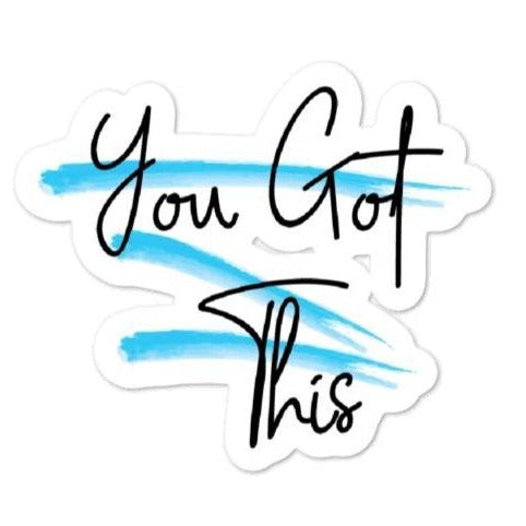 You Got This -Motivational Stickers