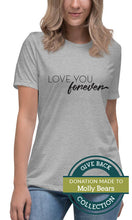 Load image into Gallery viewer, Love You Forever | Relaxed T-Shirt