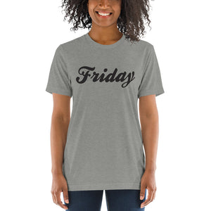 Friday | Tri-blend T-Shirt