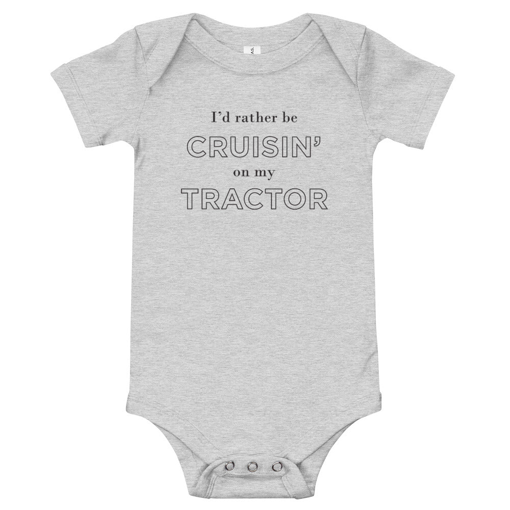 I'd rather be cruisin' on my tractor | Baby Onesie