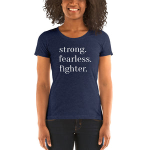 Strong. Fearless. Fighter. | Crew Neck T-Shirt
