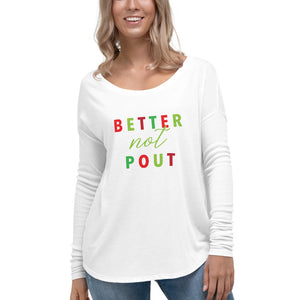 Better Not Pout | Long Sleeve