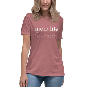 Mom Life |  Relaxed T-Shirt