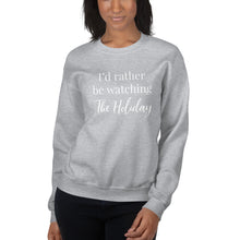 Load image into Gallery viewer, I'd Rather Be Watching The Holiday | Crew Neck Sweatshirt