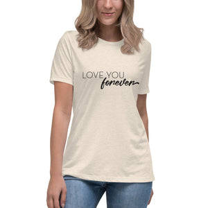 Love You Forever | Relaxed T-Shirt