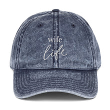 Load image into Gallery viewer, Wife Life | Embroidered Vintage Cotton Twill Cap