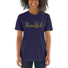 Load image into Gallery viewer, Thankful | Tri-blend T-Shirt