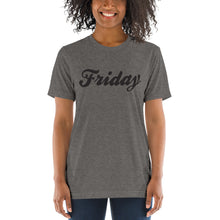 Load image into Gallery viewer, Friday | Tri-blend T-Shirt