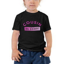Load image into Gallery viewer, Cousin in Crime | Toddler Tee