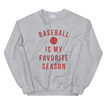 Load image into Gallery viewer, Baseball is My Favorite Season | Crew Neck Sweatshirt