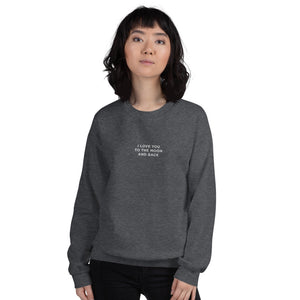 I Love You To The Moon and Back | Embroidered Crew Neck Sweatshirt