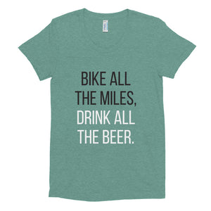 Bike all the miles, Drink all the beer | Crew Neck T-shirt