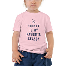 Load image into Gallery viewer, Hockey is my favorite season | Toddler Tee